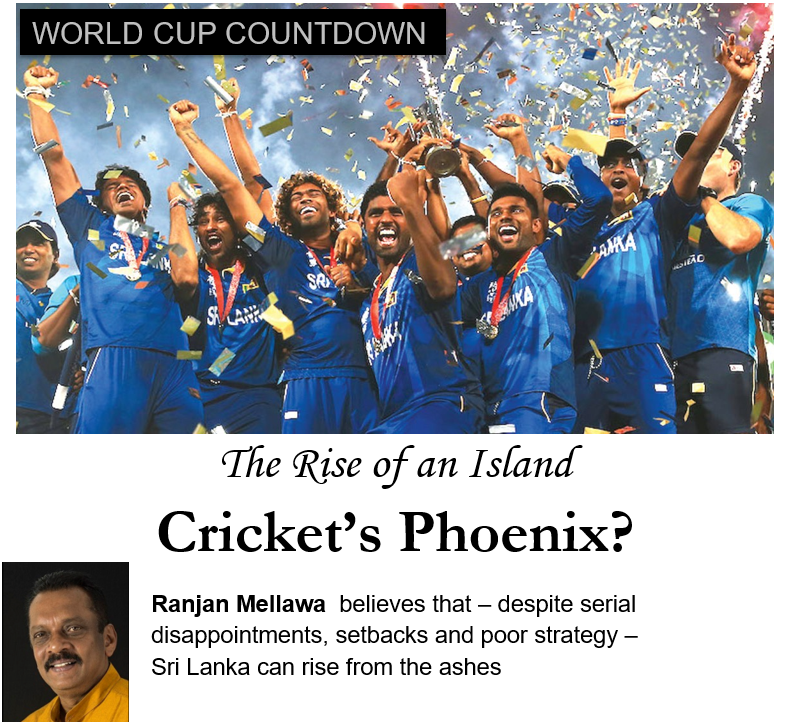 Ranjan Mellawa believes that Sri Lanka can rise from the ashes